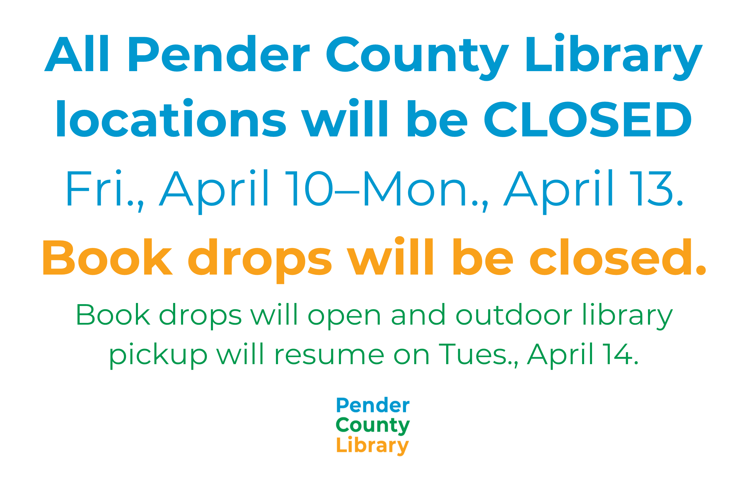 All Pender County Library locations will be CLOSED Friday, April 10 through Monday, April 13. Book drops will be closed. Book drops will open and outdoor library pickup will resume on Tues., April 14.